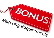There are wagering requirements for online casino bonuses
